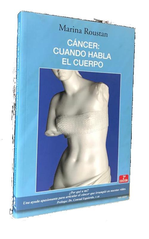 Cáncer cuando habla el cuerpo - Dra. Marina Roustan